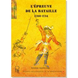 L'épreuve de la bataille 1700-1714