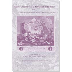 Figures et culture de la dépression (1660-1800) Tome I