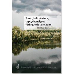 Freud, la littérature, la psychanalyse : l'éthique de la relation