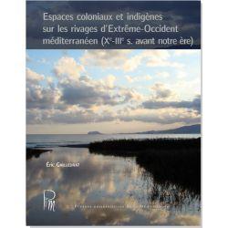 Espaces coloniaux et indigènes sur les rivages d'Extrême-Occident méditerranéen