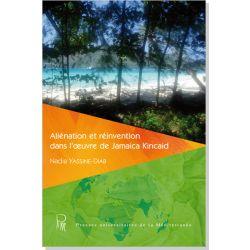 Aliénation et réinvention dans l'œuvre de Jamaica Kincaid