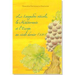 Le Languedoc viticole, la Méditerranée et l'Europe au siècle dernier (XXe)