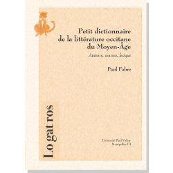 Petit dictionnaire de la littérature occitane du Moyen Âge
