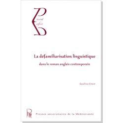 La défamiliarisation linguistique dans le roman anglais