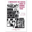 L'Empreinte du social dans le roman depuis 1980